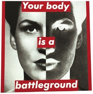 Barbara Krugerの作品「Untitled (Your body is a battleground)」